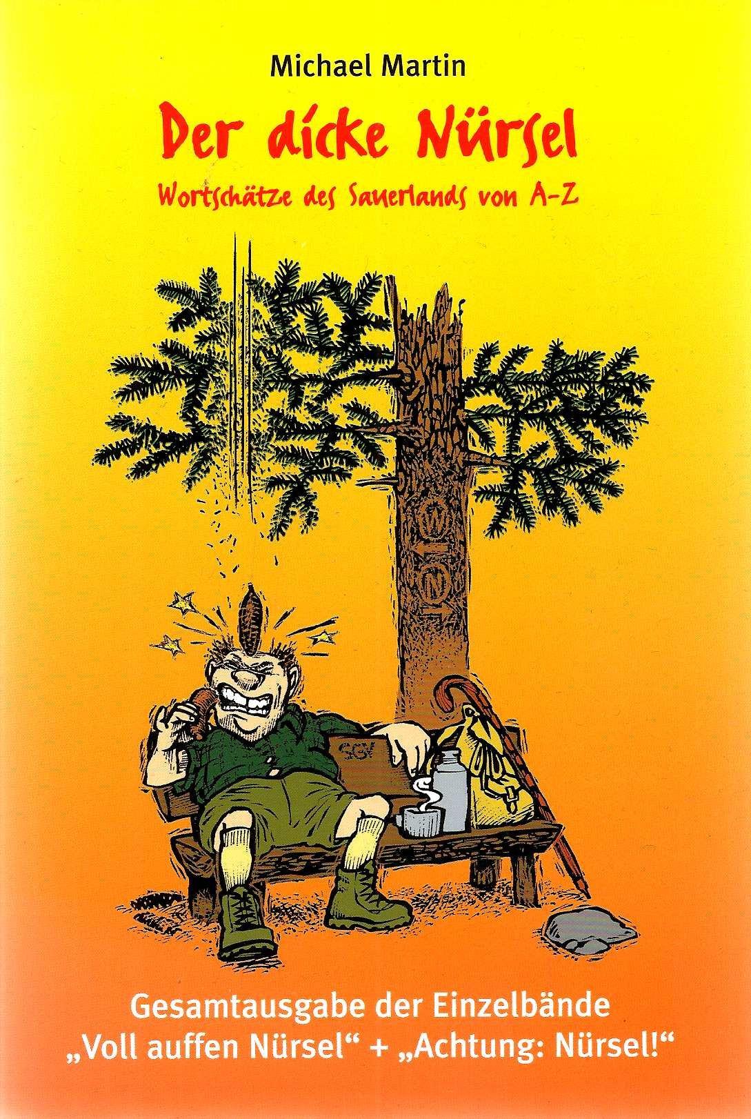 Der dicke Nürsel: Wortschätze des Sauerlandes A-Z