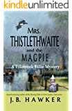 Mrs. Thistlethwaite and the Magpie: A Tillamook Tillie Mystery (Mrs. Thistlethwaite Mysteries Book 1)