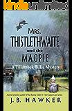 Mrs. Thistlethwaite and the Magpie: Tillamook Tillie