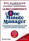 La self leadership e l'One Minute Manager: Aumenta l'efficacia delle tue azioni con la self leadership situazionale