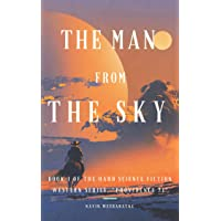 """The Man from the Sky: Book 1 of the Hard Science Fiction Western Series, """"Providence 71"""""""