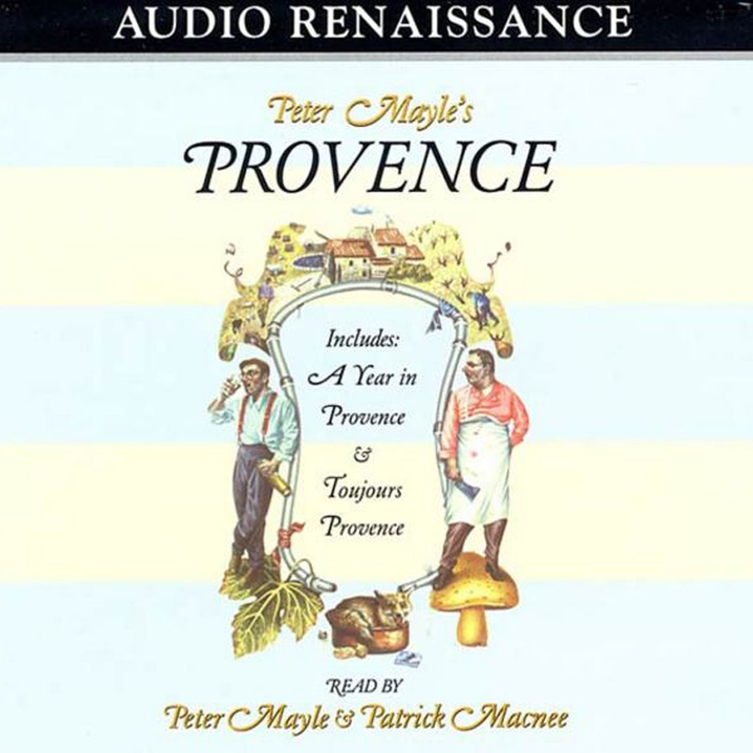 Peter Mayle's Provence: Including 'A Year in Provence' and 'Toujours Provence'
