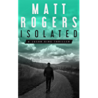 Isolated: A Jason King Thriller (Jason King Series Book 1) (English Edition)