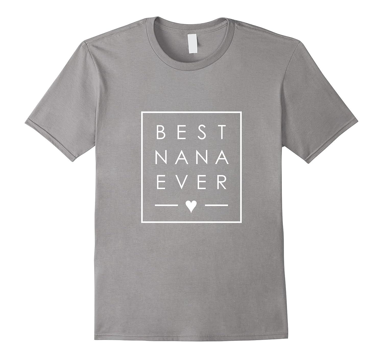 Best Nana Ever tshirt Grandma love minimalist square design-Vaci