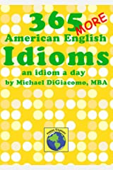 365 More American English Idioms: An Idiom A Day Kindle Edition