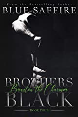 Brothers Black 4: Braxton the Charmer (Brothers Black Series) Kindle Edition