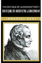 The Critique of Judgement Part I: Critique of Aesthetic Judgement Kindle Edition