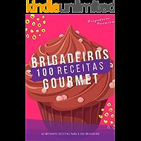 Brigadeiro Gourmet: São 100 Receitas de Brigadeiro Gourmet Passo a passo