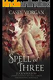 The Spell of Three: Luck's Hollow Urban Fantasy Reverse Harem Paranormal Romance