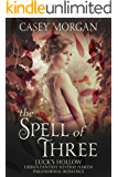 The Spell of Three: Luck's Hollow Urban Fantasy Reverse Harem Paranormal Romance (Luck's Hollow Reverse Harem Fantasy…