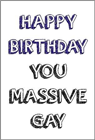 Happy Birthday You Massive Gay Chistoso Grosero Lgbt Tarjeta De