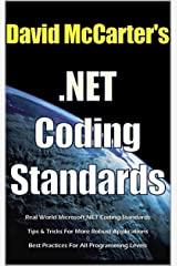 David McCarter's .NET Coding Standards: Improving Code Quality... One Developer At A Time Kindle Edition