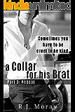 A Collar For His Brat #3: Reboot