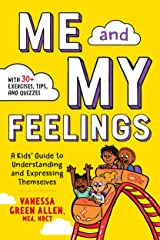 Me and My Feelings: A Kids' Guide to Understanding and Expressing Themselves Kindle Edition