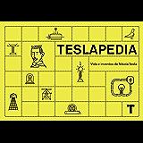Teslapedia: Vida e inventos de Nikola Tesla
