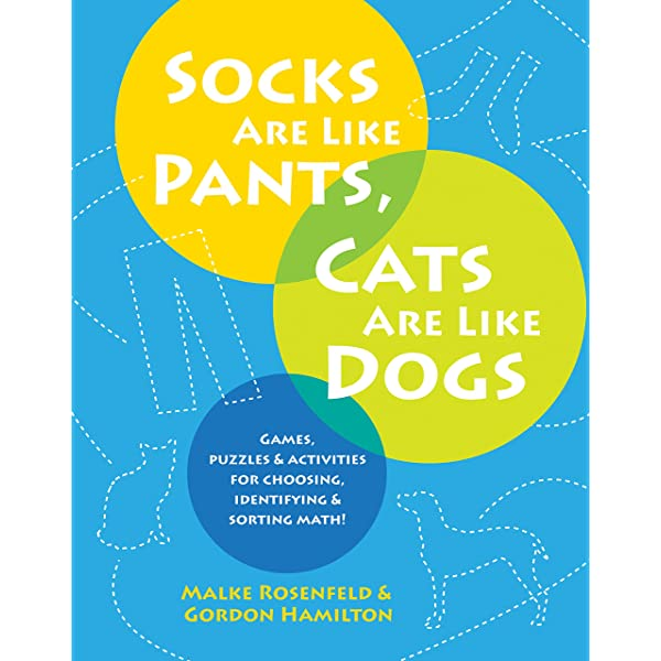 Socks Are Like Pants Cats Are Like Dogs Games Puzzles And Activities For Choosing Identifying And Sorting Math Ebook Rosenfeld Malke Hamilton Gordon Kindle Store