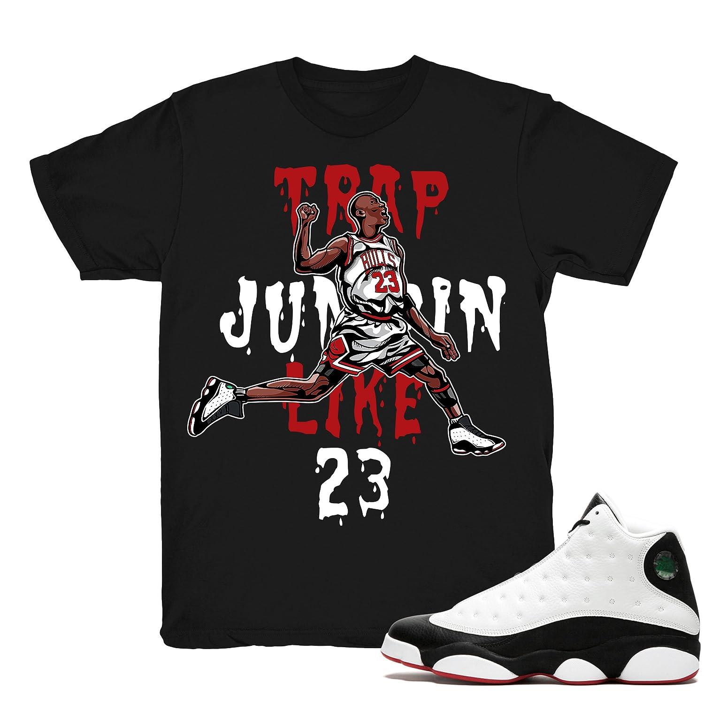 cd503def3ecfd3 He Got Game 13 Trap Jumpin  Shirts Match Jordan 13 He Got Game Sneakers  Black t-Shirts