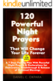 120 Powerful Night Prayers that Will Change Your Life Forever: 7 Days Fasting Plan With Powerful Prayers & Declarations for Deliverance, Healing, Breakthrough ... of Your Detained Blessings (English Edition)