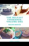 The Belfast Cookbook: Volume 1