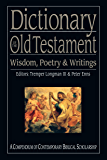 Dictionary of the Old Testament: Wisdom, Poetry & Writings: A Compendium of Contemporary Biblical Scholarship (The IVP Bible Dictionary Series)