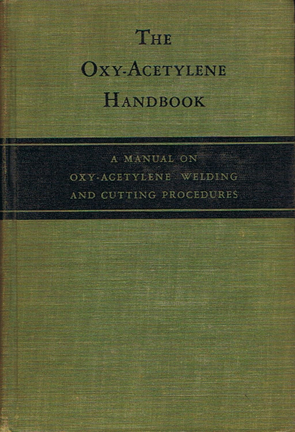 ace3d5804798 Oxy Acetylene Handbook a Manual on Oxy Acety: None Stated: Books ...