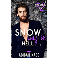 Snow Way in Hell (Snowed In - Valentine's Inc. Book 10) (English Edition)