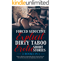Forced Seductive Explicit Dirty Taboo Erotic Short Stories (2 Books in 1): Erotica Stories (English Edition)