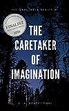 The Caretaker of Imagination (The Caretaker Series Book 1)