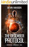 The December Protocol (Immortal Archives Book 1)