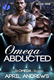 Omega Abducted (The Omega Auctions Book 9)