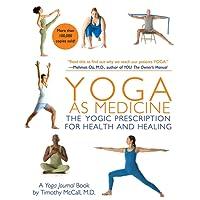 Yoga as Medicine: The Yogic Prescription for Health & Healing