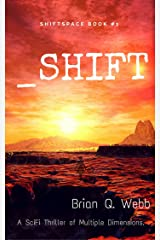 _Shift: A thriller of multiple dimensions. (Shiftspace Book 1) Kindle Edition