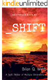 _Shift: A thriller of multiple dimensions. (Shiftspace Book 1)