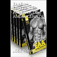EAAS ESTEROIDES ANABOLICOS ANDROGENICOS
