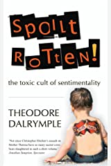 Spoilt Rotten: The Toxic Cult of Sentimentality Paperback