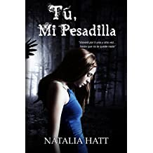 Tú, Mi Pesadilla (Spanish Edition) Jul 8, 2014