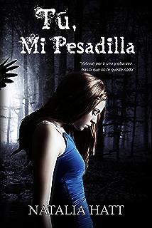 Tú, Mi Pesadilla (Spanish Edition)