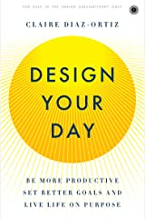 Design Your Day Kindle Edition