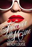 Forever is Mine: (The Forever Series Book 1)