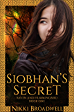 Siobhan's Secret (Raven and Hummingbird Book 1)