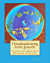 Horoskopdeutung leicht gemacht:  Astrologisch-psychologische Deutungen von Lichtern und Planeten in Zeichen, Häusern und Aspekten