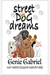 Street Dog Dreams (Aunt Maddie's Doggone Misadventures Book 5) Kindle Edition