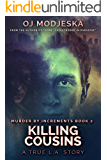 Killing Cousins: Murder by Increments #2: The true story of the worst case of serial sex homicide in American history