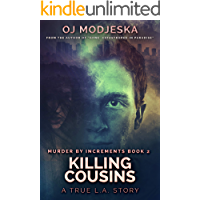 Killing Cousins: The true story of the worst case of serial sex homicide in American history (Murder by Increments Book 2)