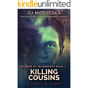 Killing Cousins: The true story of the worst case of serial sex homicide in American history (Murder by Increments Book…