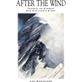 After The Wind: Tragedy on Everest One Survivor's Story