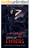 Born of Embers: Phoenix Rising Book One