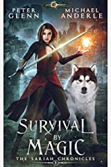 Survival By Magic (The Sariah Chronicles Book 3) Kindle Edition