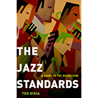 The Jazz Standards: A Guide to the Repertoire book cover