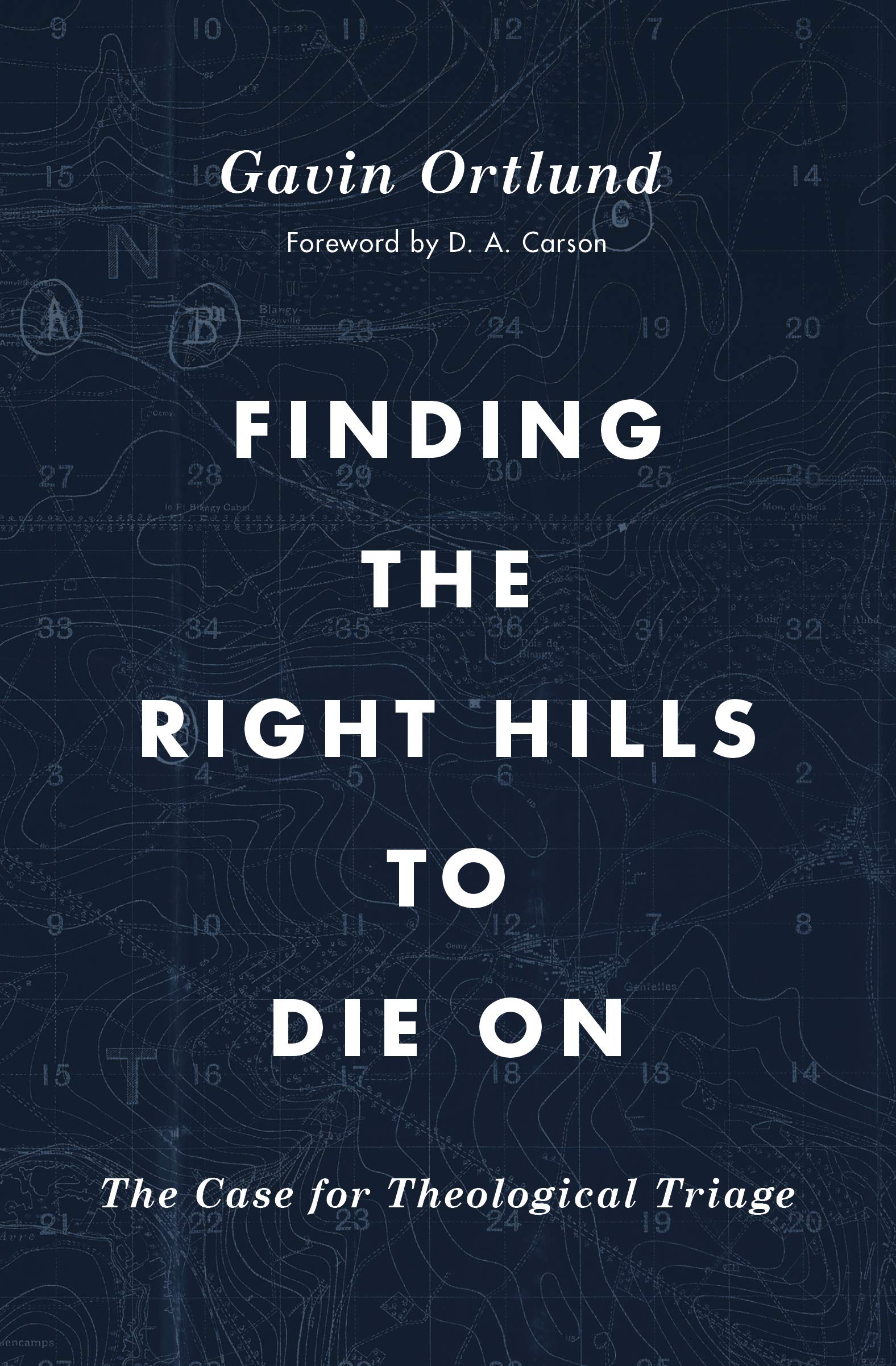 Finding the Right Hills to Die On: The Case for Theological Triage ...